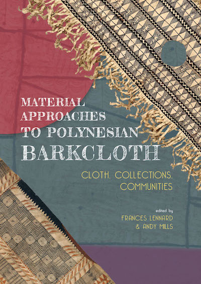 Front cover of the book, F. Lennard and A. Mills, eds. (2020). Material Approaches to Polynesian Barkcloth: Cloth, Collections, Communities. Leiden: Sidestone Press