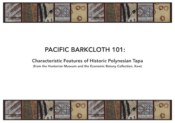 Front cover of the document, Pacific Barkcloth 101 - Characteristic Features, prepared for the A Living Tradition: Expanding Engagement with Pacific Barkcloth project following on from the Situating Pacific Barkcloth in Time and Place research project (copyright The University of Glasgow)