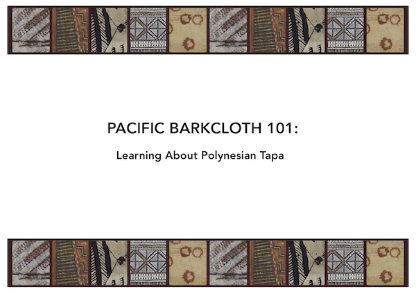 Front cover of the document, Pacific Barkcloth 101 - Learning About Polynesian Tapa, prepared for the A Living Tradition: Expanding Engagement with Pacific Barkcloth project following on from the Situating Pacific Barkcloth in Time and Place research project (copyright The University of Glasgow)